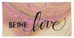 Be The Love Beach Towel