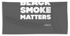 Black Smoke Matters Funny Trucker Diesel Semi-truck Tshirt Beach Towel