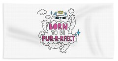 Born To Be Purrrfect - Baby Room Nursery Art Poster Print Beach Towel