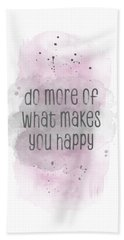 Do More Of What Makes You Happy - Watercolor Pink Beach Towel