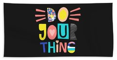 Do Your Thing - Baby Room Nursery Art Poster Print Beach Towel