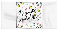 Dreams Come True - Baby Room Nursery Art Poster Print Beach Towel