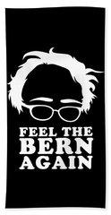 Feel The Bern Again Bernie Sanders 2020 Beach Towel