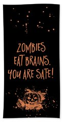 Halloween Zombies Eat Brain - You Are Safe Beach Towel