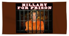 Hillary For Prison Beach Towel