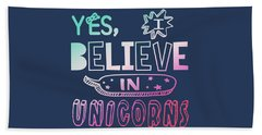 I Believe In Unicorns - Baby Room Nursery Art Poster Print Beach Towel