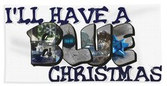 I'll Have A Blue Christmas Big Letter Beach Towel