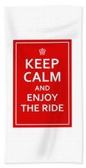 Keep Calm - Enjoy The Ride Beach Towel