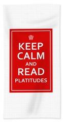 Keep Calm - Read Platitudes Beach Sheet