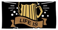 Life Is Brewtiful Alcohol Beer Brewer Beach Towel