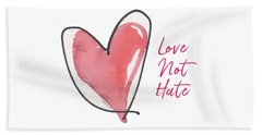 Love Not Hate Beach Towel