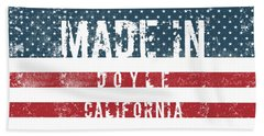 Made In Doyle, California #doyle #california Beach Towel
