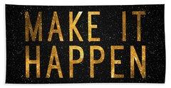Make It Happen Beach Towel