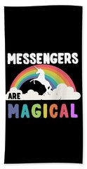 Messengers Are Magical Beach Towel
