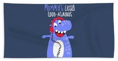 Mummy's Little Loud-asaurus - Baby Room Nursery Art Poster Print Beach Sheet