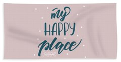 My Happy Place - Baby Room Nursery Art Poster Print Beach Towel