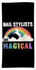 Nail Stylists Are Magical Beach Towel
