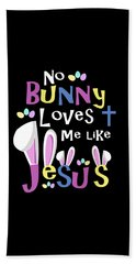 No Bunny Loves Me Like Jesus Beach Towel