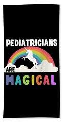 Pediatricians Are Magical Beach Sheet