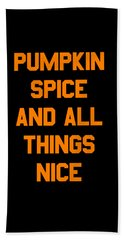 Pumpkin Spice And All Things Nice Beach Towel