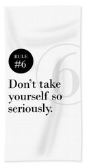 Rule #6 - Don't Take Yourself So Seriously - Black On White Beach Sheet