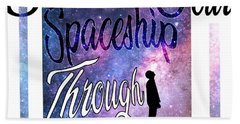 Beach Towel featuring the mixed media Soul Is Your Spaceship by Passion Give