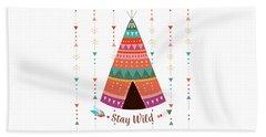 Stay Wild - Boho Chic Ethnic Nursery Art Poster Print Beach Towel