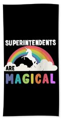 Superintendents Are Magical Beach Towel
