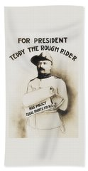 Teddy The Rough Rider - For President - 1904 Beach Towel