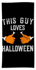 This Guy Loves Halloween Beach Towel