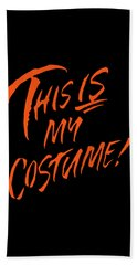 This Is My Halloween Costume Beach Towel