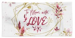 To Mom, With Love Beach Towel
