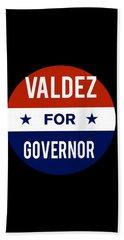 Valdez For Governor 2018 Beach Towel
