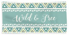 Wild And Free - Boho Chic Ethnic Nursery Art Poster Print Beach Towel