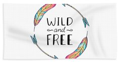 Wild And Free Colorful Feathers - Boho Chic Ethnic Nursery Art Poster Print Beach Towel