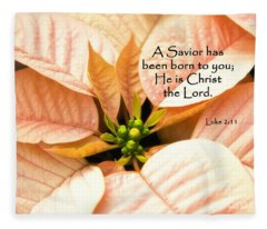 A Savior Has Been Born To You He Is Christ The Lord Fleece Blanket