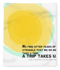 A Trip Takes Us- Steinbeck Quote Art Fleece Blanket