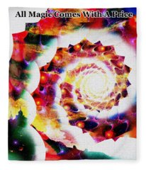 All Magic Comes With A Price Fleece Blanket