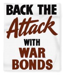 Back The Attack With War Bonds  Fleece Blanket