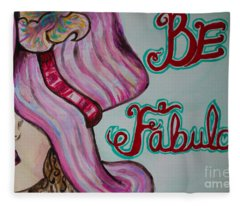 Be Fabulous Fleece Blanket