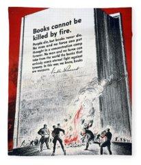 Books Are Weapons In The War Of Ideas 1942 Us World War II Anti-german Poster Showing Nazis  Fleece Blanket
