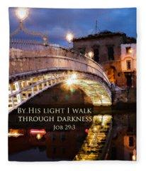 By His Light I Walk Fleece Blanket