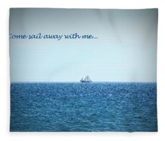 Come Sail Away Fleece Blanket
