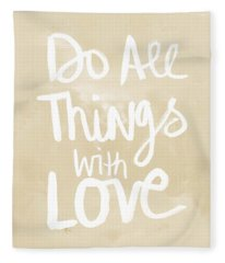 Do All Things With Love- Inspirational Art Fleece Blanket
