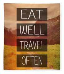 Eat Well Travel Often Fleece Blanket