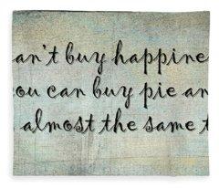 Happiness Is Some Warm Pie Fleece Blanket