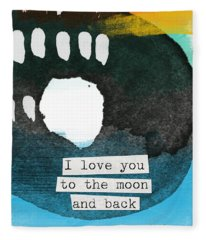 I Love You To The Moon And Back- Abstract Art Fleece Blanket