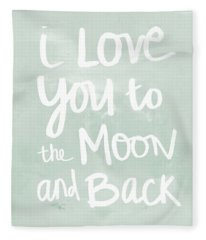 I Love You To The Moon And Back- Inspirational Quote Fleece Blanket