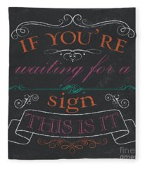 If You're Waiting For A Sign Fleece Blanket