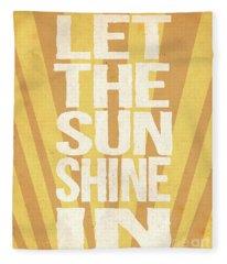 Let The Sunshine In Fleece Blanket